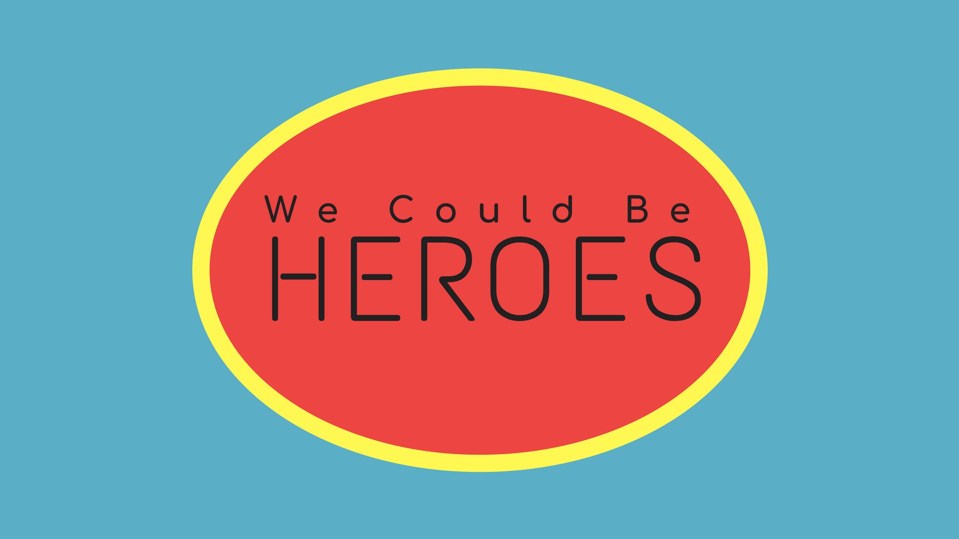 We Could Be Heroes 5